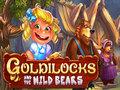 Goldilocks and the Wild Bears