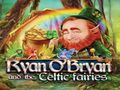 Ryan O' Bryan and the Celtic Fairies